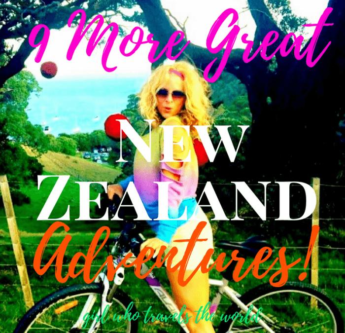 9 More Great New Zealand Adventures!