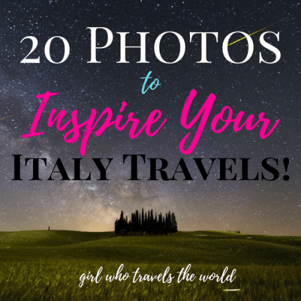 20 Photos to Inspire Your Italy Travels, Girl Who Travels the World