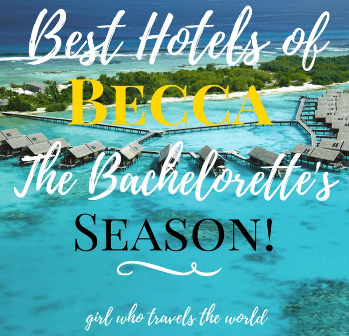 Best Hotels of Becca the Bachelorette's Season, Girl Who Travels the World