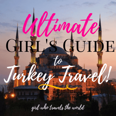Ultimate Girl's Guide to Travel in Turkey