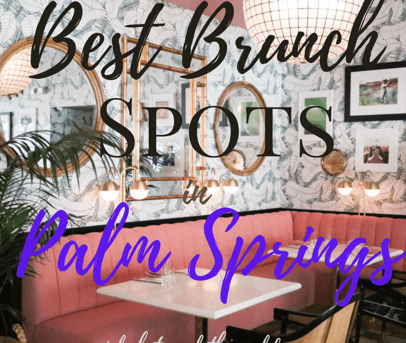 Best Brunch Spots in Palm Springs