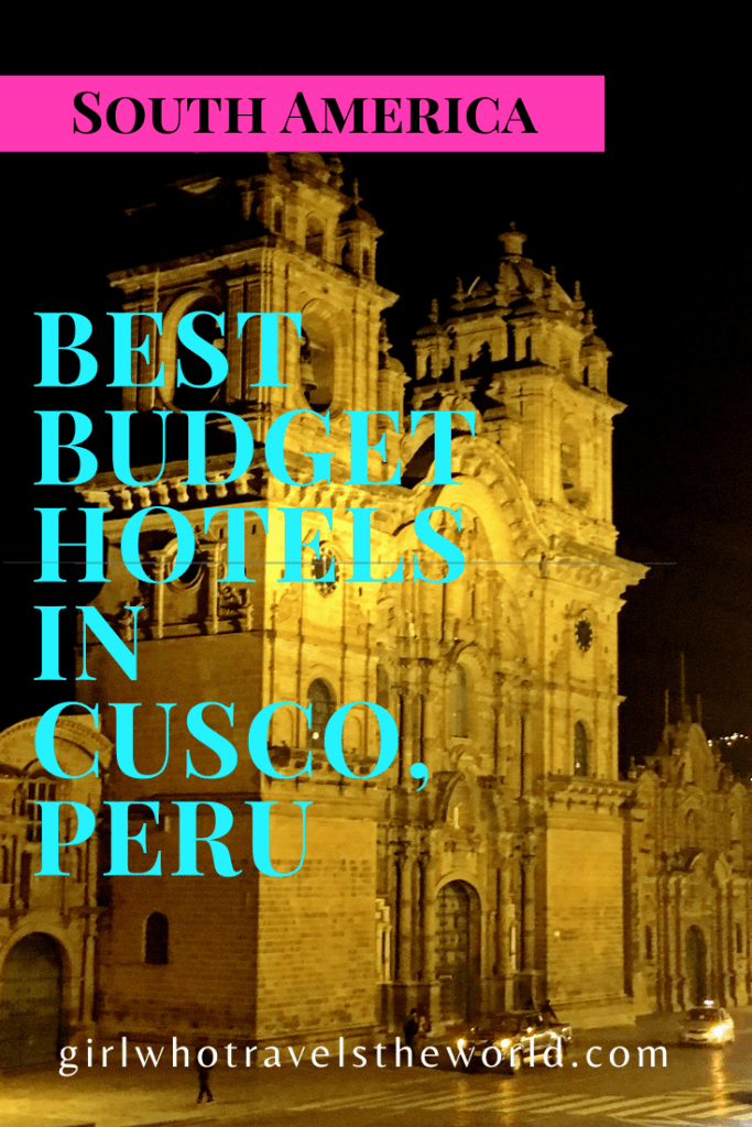 Best Budget Hotels in Cusco, Peru, Girl Who Travels the World