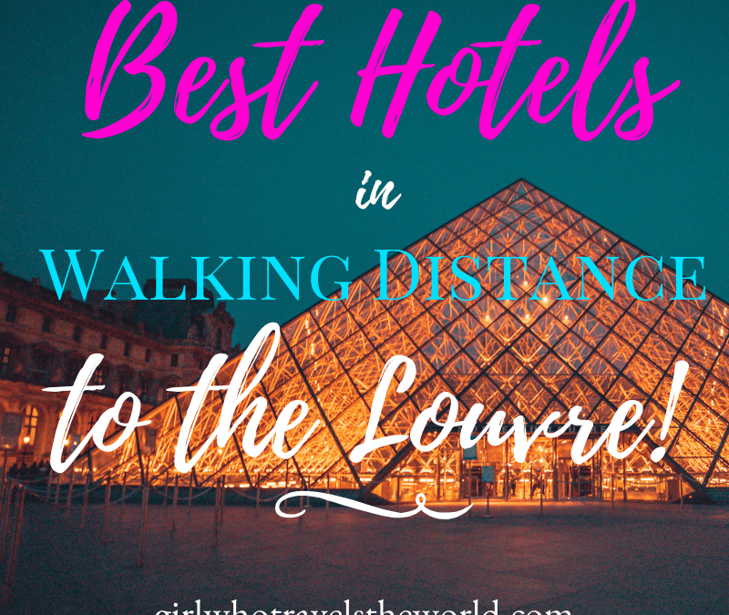 Best Hotels in Walking Distance to the Louvre
