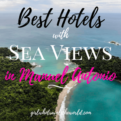 Best Hotels with Sea Views in Manuel Antonio