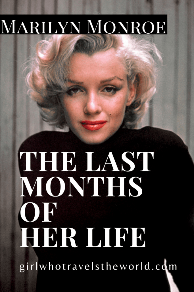 Timeline of Events in the Last Months of Marilyn Monroe's Life, Girl Who Travels the World