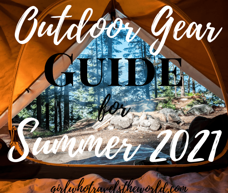 All the Outdoor Gear You Need this Summer!