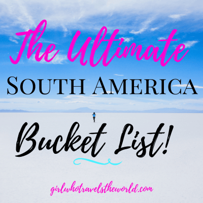 The Ultimate South America Bucket List