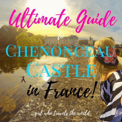 Guide to Visiting Chenonceau Castle in France!