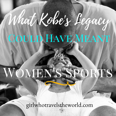 What Kobe's Legacy Could Have Meant for Women's Sports