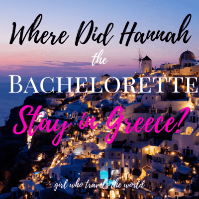 Where Did Hannah The Bachelorette Stay in Greece?