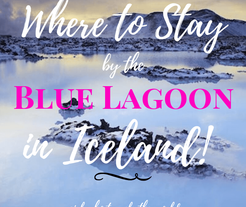 Where to Stay by the Blue Lagoon in Iceland