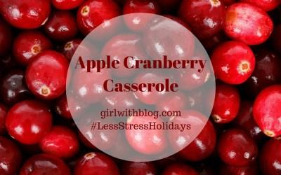 Day 29 :: Apple Cranberry Casserole