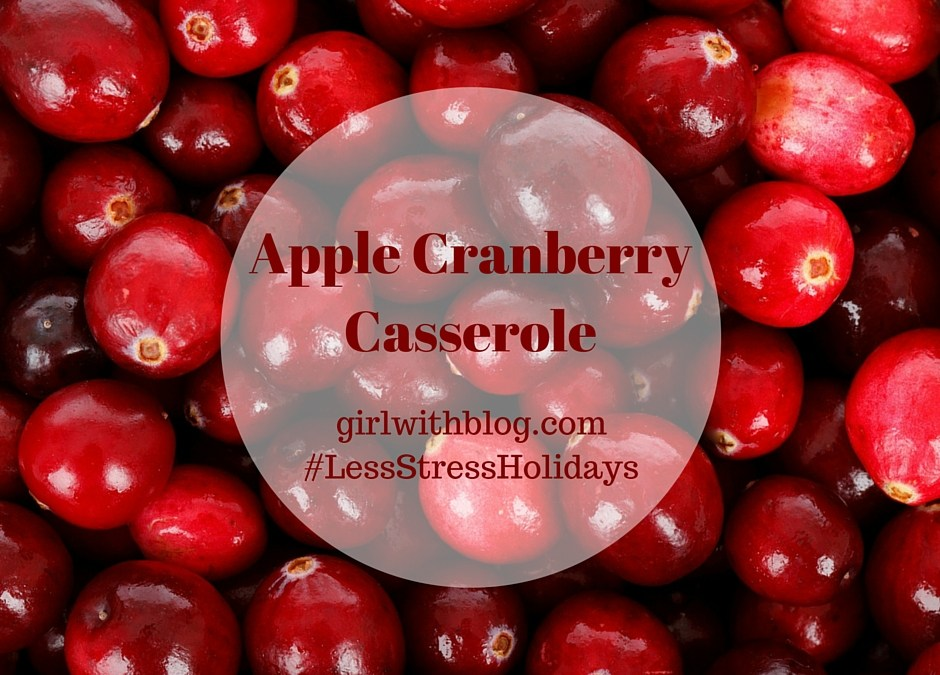 Day 29 :: Apple Cranberry Casserole