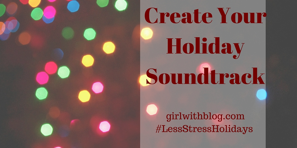 Create Your Holiday Soundtrack
