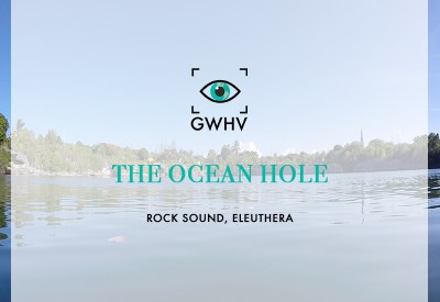 Ocean Hole | Rock Sound, Eleuthera