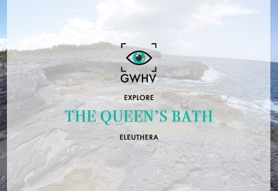 The Queen's Bath | Eleuthera