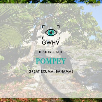 Pompey Memorial & Ruins - Great Exuma
