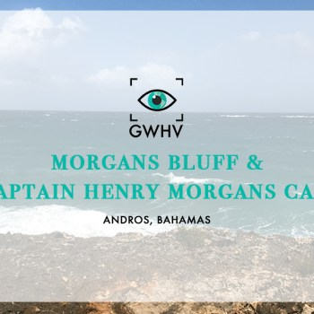 Morgans Bluff & Captain Henry Morgans Cave