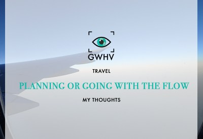 Travel: Should you plan every moment of your trip? Or go with the flow?