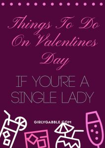 things-to-do-on-valentines-day-if-youre-single
