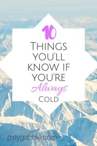 things-youll-know-if-youre-always-cold