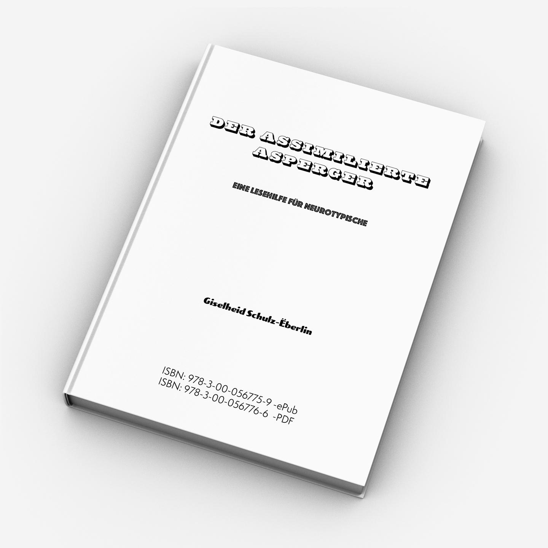 Giselheid Schulz Ëberlin, Autorin, Eigen-Sinn-Coach, Der assimilierte Asperger, Buch