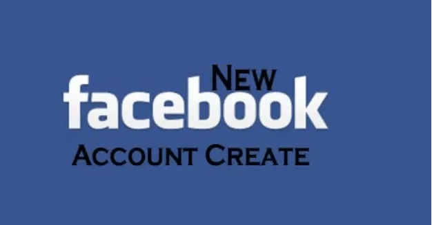 New Facebook Account - Create Open a New Facebook Account Sign Up
