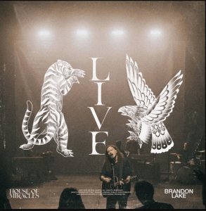 Brandon Lake Releases 'House Of Miracles (Live)'