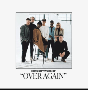 """Hope City Worship Releases New Single """"Over Again"""""""