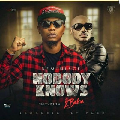 """Reminisce-Nobody-Knows""""-ft.-2Baba-ART"""