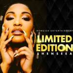 Shenseea – Limited Edition