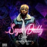 OJ Cent – Sugar Daddy (Producer BlaiseBeatz)