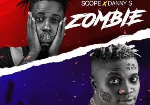 Scope Ft. Danny S – Zombie