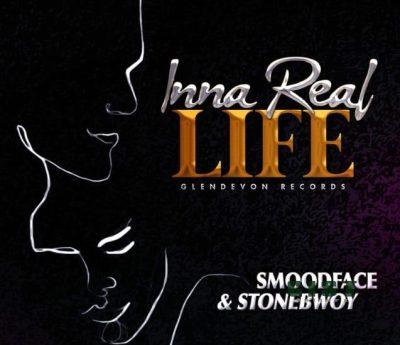 Smoodface – Inna Real Life Ft Stonebwoy