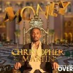 Christopher Martin – Money
