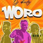 DJ 4Kerty – Woro Ft. Q2, Idowest