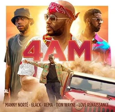 Manny Norté, 6LACK, Rema & Tion Wayne – 4AM