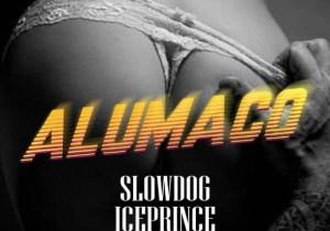 Slowdog Ft. Ice Prince Alumaco