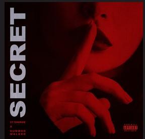 21 Savage – Secret ft Summer Walker