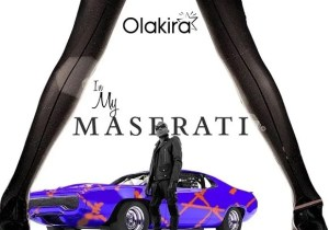Olakira In My Maserati Mp3 Download