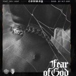 Conway Fear Of God Mp3 Download