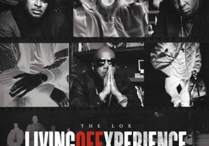 The LOX Living Off Xperience Album Zip Download