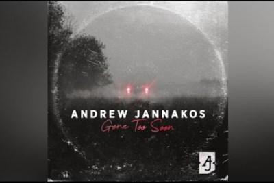 Andrew Jannakos Gone too Soon Mp3 Download