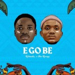Rehmahz & Oba Reengy E Go Be Mp3 Download