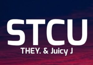THEY. & Juicy J STCU Mp3 Download