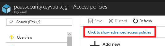 In the Key vault blade, the link to Click to show advanced access policies is selected.