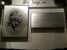 """Pictured: George Washington display at the museum. The plaque reads, """" The necessity of procuring good intelligence is apparent and need not be further urged -- all that remains for me to add is, that you keep the whole matter as secret as possible. For upon secrecy, success depends in most enterprises of the kind, and for want of it, they are generally defeated, however well planned and promising a favorable issue."""""""