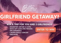 Better Together Girlfriend Getaway Sweepstakes