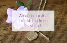 E: 30/7 – Win a necklace from Lush List