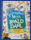 Win a copy of The Gloriumptious Worlds Of Roald Dahl book E:11/09